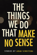 the things we do that make no sense adam schuitema book mclean and eakin booksellers bookstore